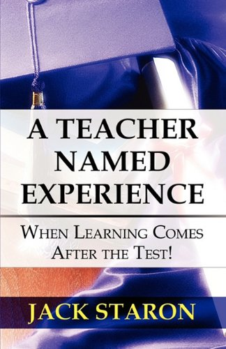A Teacher Named Experience: When Learning Comes After the Test!