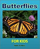 img - for Kids Books: Butterflies For Kids - Discover the Wonderful World of These Amazing and Delightful Insects (Childrens Readers) book / textbook / text book