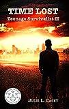 Time Lost: Teenage Survivalist II