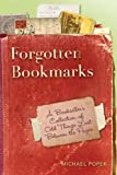 Michael Popek Forgotten Bookmarks: A Bookseller's Collection of Odd Things Lost Between the Pages