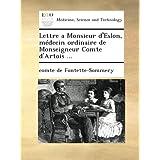 Lettre a Monsieur d'Eslon, médecin ordinaire de Monseigneur Comte d'Artois ... (French Edition)