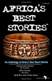 Africa's Best Stories: An anthology of Africa's best short stories (1451567022) by StoryAfrica