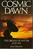 Cosmic dawn: The origins of matter and life (0316135909) by Eric Chaisson
