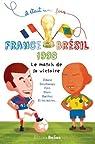 France-Br�sil 1998 le match de la victoire