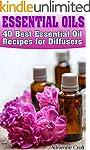Essential Oils: 40 Best Essential Oil...