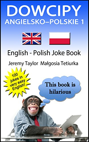 Jeremy Taylor - Dowcipy Angielsko-Polskie 1: English Polish Joke Book 1 (Language Learning Joke Books) (English Edition)