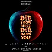 Die, Snow White! Die, Damn You!: A Very Grimm Tale | [Yuri Rasovsky]