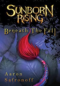 Sunborn Rising: Beneath The Fall by Aaron Safronoff ebook deal