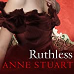 Ruthless: House of Rohan Series, Book 1 (       UNABRIDGED) by Anne Stuart Narrated by Susan Ericksen