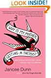Why Is My Mother Getting a Tattoo?: And Other Questions I Wish I Never Had to Ask