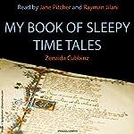 My Book of Sleepy Time Tales   Zenaida Cubbinz