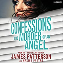 Confessions: The Murder of an Angel: Confessions 4 (       UNABRIDGED) by James Patterson Narrated by Lauren Fortgang