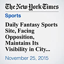 Daily Fantasy Sports Site, Facing Opposition, Maintains Its Visibility in City Arenas (       UNABRIDGED) by Tim Casey Narrated by Fleet Cooper