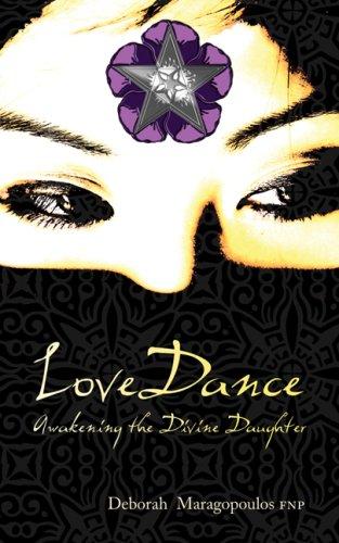Love Dance: Awakening the Divine Daughter