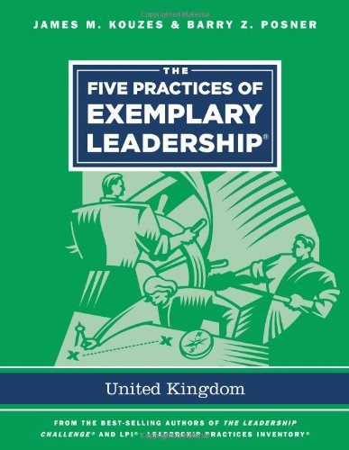 The Five Practices of Exemplary Leadership - United Kingdom (J-B Leadership Challenge: Kouzes/Posner)