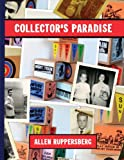 Allen Ruppersberg: Collectors Paradise: No Time Left to Start Again, The B and D of R n R