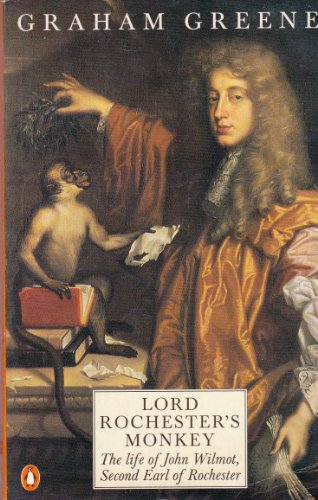 Lord Rochester's Monkey: Biography of John Wilmot, 2nd Earl of Rochester