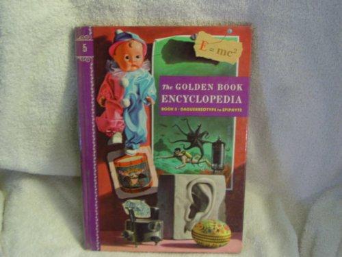 The Golden Book Encyclopedia, Book 5, Daguerreotype - Epiphyte PDF