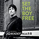 Set the Boy Free: The Autobiography Audiobook by Johnny Marr Narrated by Johnny Marr