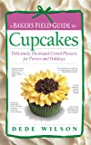 A Baker's Field Guide to Cupcakes (Baker's FG)