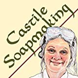 Castile Soapmaking: The Smart and Simple Guide to Making Castile Soap, or How to Make Bar Soaps from Olive Oil with Less Trouble and Lovely Results (Smart Soap Making Book 4) (English Edition)