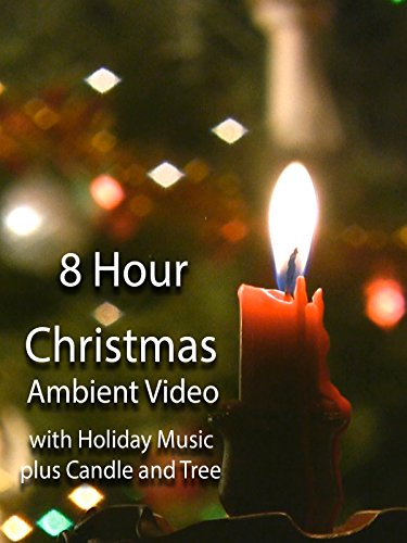 8 Hour Christmas Ambient Video with Holiday Music plus Candle and Tree