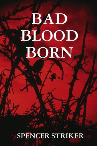 NEW BAD BLOOD BORN by Spencer Striker