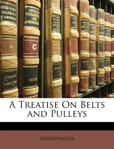 A Treatise On Belts and Pulleys