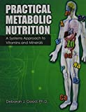 img - for Practical Metabolic Nutrition: Vitamins and Minerals - Preliminary Edition by GOOD DEBORAH (2016-01-13) book / textbook / text book