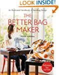The Better Bag Maker: An Illustrated...