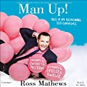 Man Up!: Tales of My Delusional Self-Confidence Audiobook by Ross Mathews, Gwyneth Paltrow (foreword), Chelsea Handler (afterword) Narrated by Ross Mathews