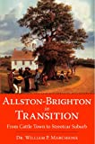 img - for Allston-Brighton in Transition:: From Cattle Town to Streetcar Suburb (American Chronicles) book / textbook / text book