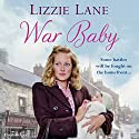 War Baby: Sweet Sisters, Book 2 Audiobook by Lizzie Lane Narrated by Annie Aldington