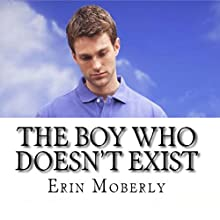 The Boy Who Doesn't Exist Audiobook by Erin Moberly Narrated by Andrew Davenport