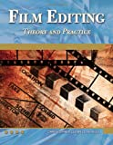 Film Editing: Theory and Practice (Digital Filmmaker Series)