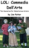 img - for LOL: Commedia Dell'Arte Ten Scenarios for Adventurous Actors book / textbook / text book