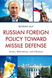 """Bilyana Lily, """"Russian Foreign Policy toward Missile Defense"""" (Lexington Books, 2014)"""