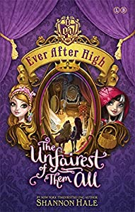 Ever After High: 02 The Unfairest of Them All