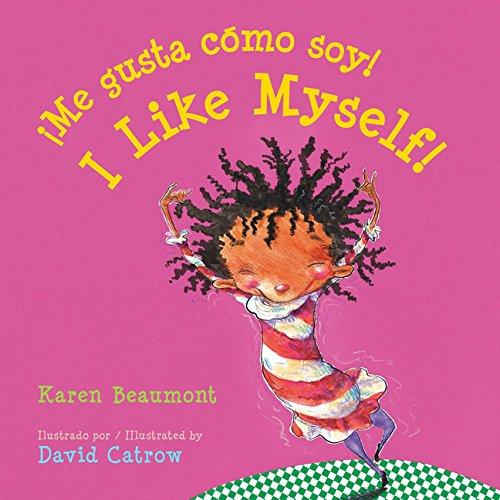 ¡Me gusta como soy!/I Like Myself! (bilingual board book Spanish edition) (Spanish and English Edition) [Beaumont, Karen] (Tapa Dura)