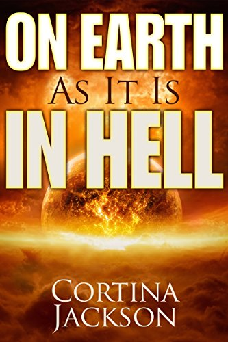 Book: On Earth As It Is In Hell by Cortina Jackson