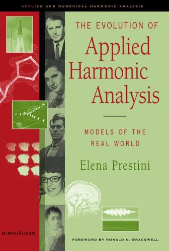 The Evolution Of Applied Harmonic Analysis: Models Of The Real World