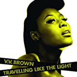 Travelling Like The Lightby V.V. Brown