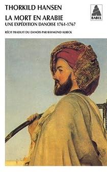 La mort en arabie - une expedition danoise 1761-1767 (ne) par Hansen