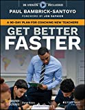 img - for Get Better Faster: A 90-Day Plan for Coaching New Teachers book / textbook / text book
