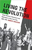 img - for Jennifer Guglielmo'sLiving the Revolution: Italian Women's Resistance and Radicalism in New York City, 1880-1945 (Gender and American Culture) [Hardcover](2010) book / textbook / text book