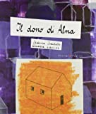 img - for Il dono di Alma by Chiara Carrer (2011-05-07) book / textbook / text book