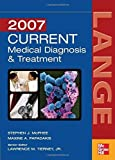 img - for Current Medical Diagnosis and Treatment 2007 (Current Medical Diagnosis & Treatment) Paperback - October 16, 2006 book / textbook / text book