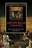 The Cambridge Companion to the Arthurian Legend (Cambridge Companions to Literature)