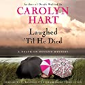 Laughed 'Til He Died: A Death on Demand Mystery (       UNABRIDGED) by Carolyn Hart Narrated by Kate Reading