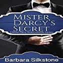 Mister Darcy's Secret: A Mister Darcy Series Comedic Mystery Audiobook by Barbara Silkstone Narrated by Karen Krause